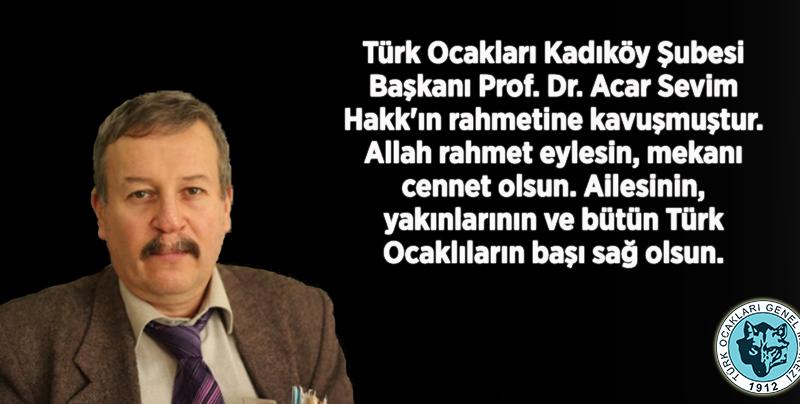 Kadıköy Türk Ocağı Başkanına Rahmet,  Yakınlarına Sabırlar Diliyoruz