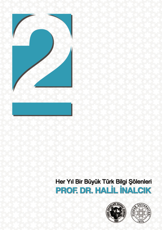 Her Yıl Bir Büyük Türk Bilgi Şöleni / Prof. Dr. Halil İnalcık
