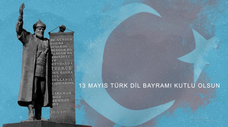 13 Mayıs Türk Dil Bayramımız Kutlu Olsun